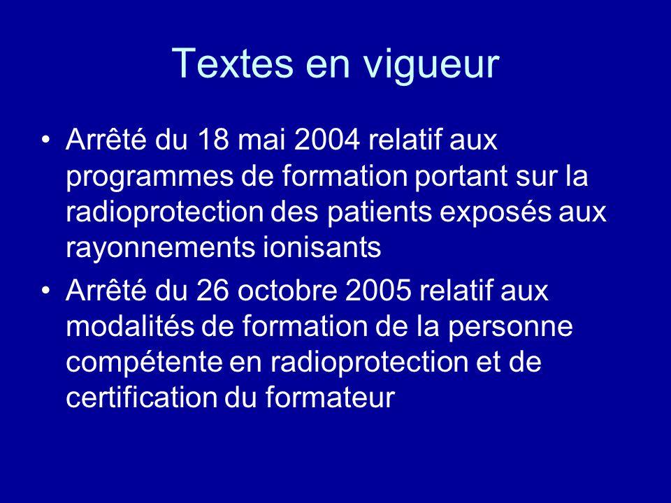 Textes en vigueur Arrêté du 18 mai 2004 relatif aux programmes de formation portant sur la radioprotection des patients exposés aux rayonnements ionis