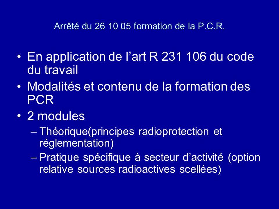 Arrêté du 26 10 05 formation de la P.C.R. En application de lart R 231 106 du code du travail Modalités et contenu de la formation des PCR 2 modules –