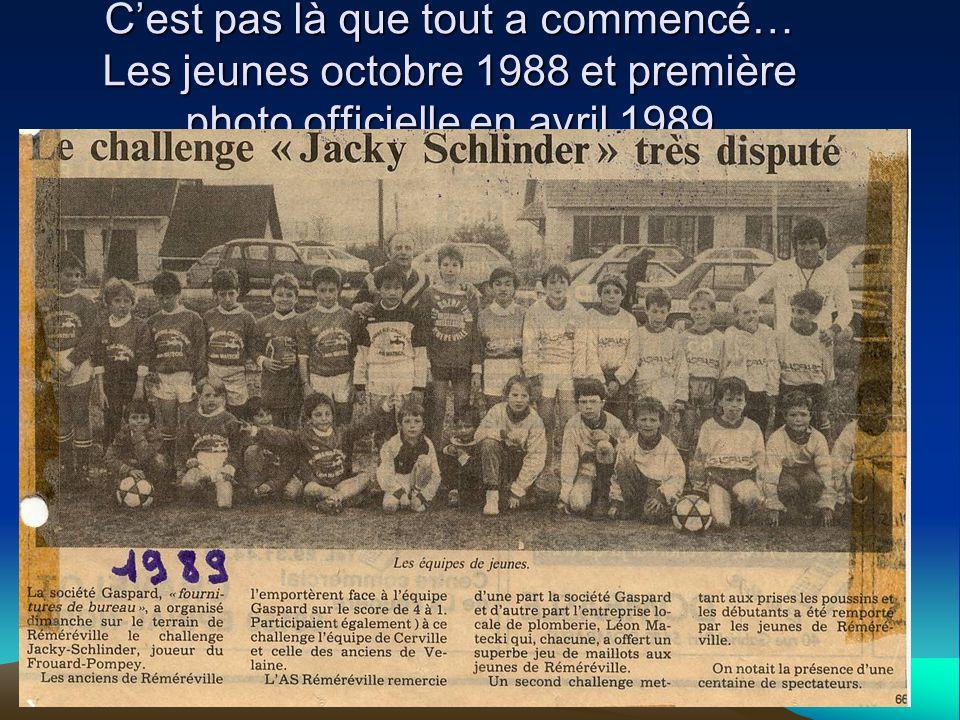 Cest pas là que tout a commencé… Les jeunes octobre 1988 et première photo officielle en avril 1989