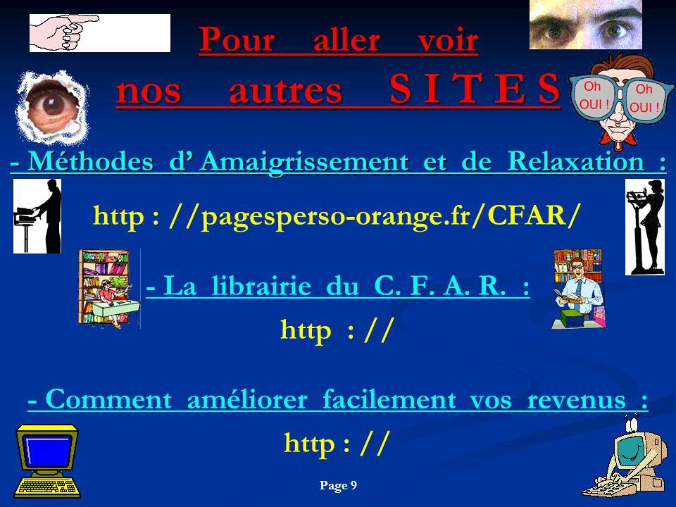 Pour aller voir nos autres S I T E S - Méthodes d Amaigrissement et de Relaxation : http : //pagesperso-orange.fr/CFAR/ - La librairie du C.