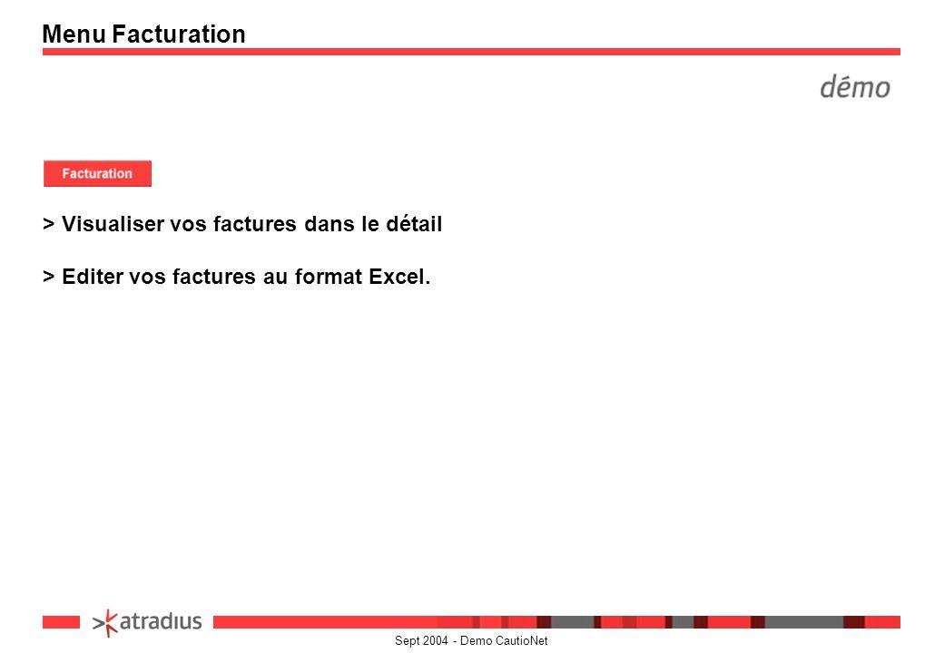 Sept 2004 - Demo CautioNet > Visualiser vos factures dans le détail > Editer vos factures au format Excel. Menu Facturation