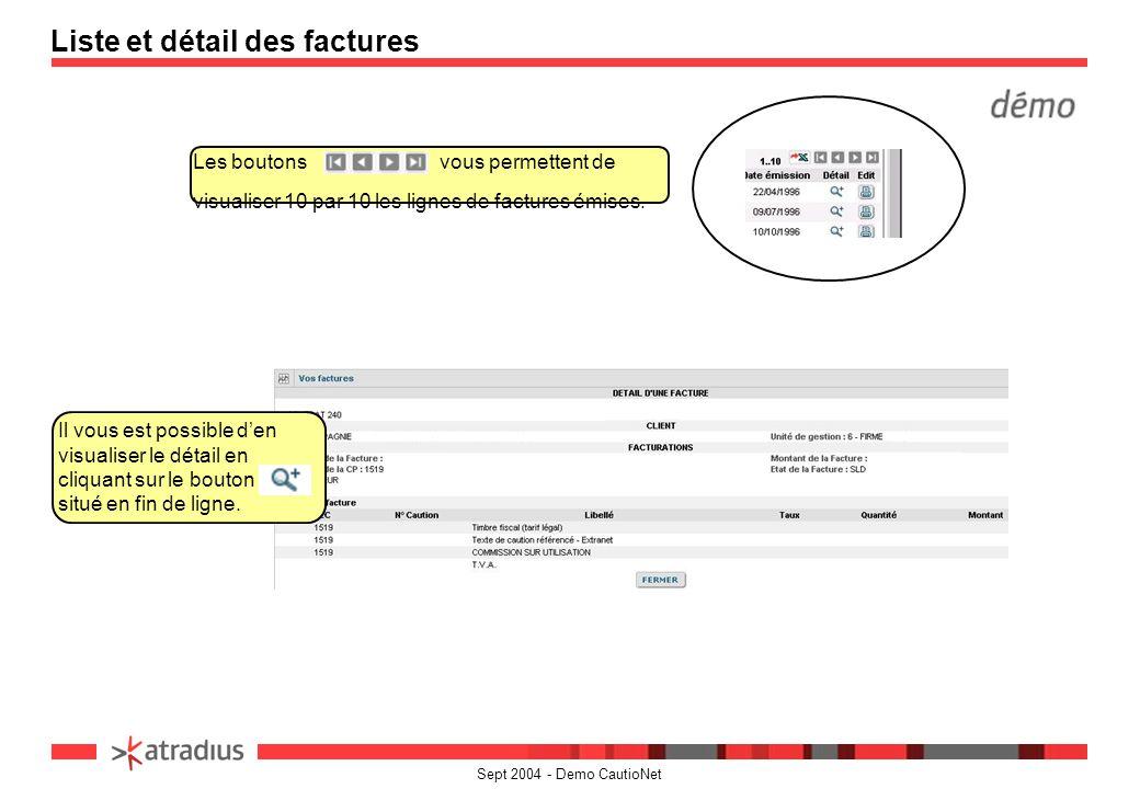 Sept 2004 - Demo CautioNet Liste et détail des factures Les boutons vous permettent de visualiser 10 par 10 les lignes de factures émises. Il vous est