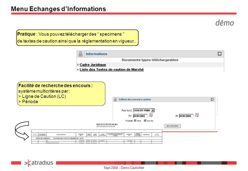 Sept 2004 - Demo CautioNet Pratique : Vous pouvez télécharger des specimens de textes de caution ainsi que la réglementation en vigueur.. Menu Echange