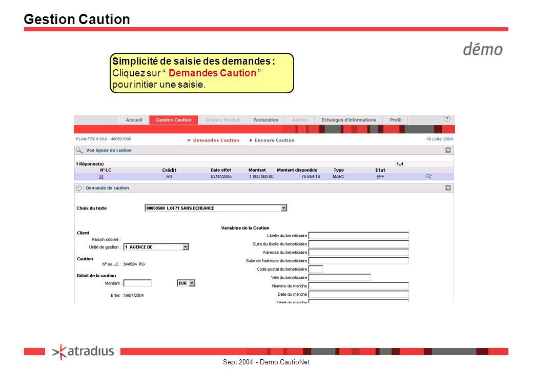 Sept 2004 - Demo CautioNet Gestion Caution Simplicité de saisie des demandes : Cliquez sur Demandes Caution pour initier une saisie.