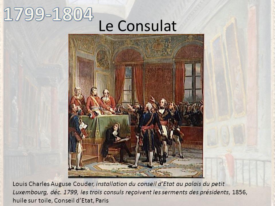 Le Consulat Louis Charles Auguse Couder, installation du conseil dEtat au palais du petit Luxembourg, déc. 1799, les trois consuls reçoivent les serme