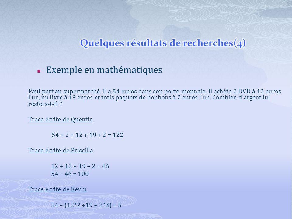 Exemple en mathématiques Paul part au supermarché. Il a 54 euros dans son porte-monnaie. Il achète 2 DVD à 12 euros lun, un livre à 19 euros et trois