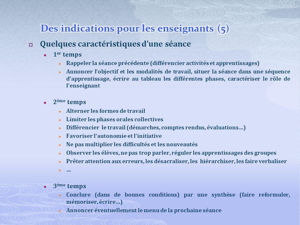 Quelques caractéristiques dune séance 1 er temps Rappeler la séance précédente (différencier activités et apprentissages) Annoncer lobjectif et les mo