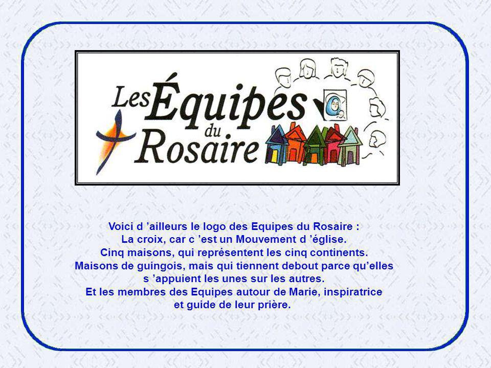 Voici d ailleurs le logo des Equipes du Rosaire : La croix, car c est un Mouvement d église.