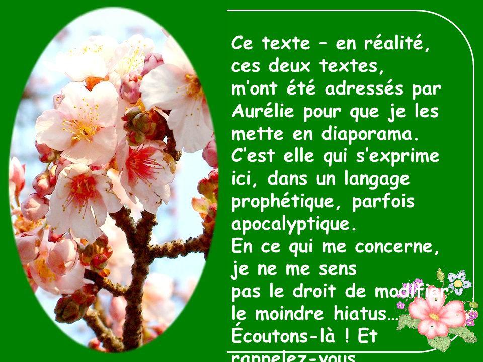 Ce texte – en réalité, ces deux textes, mont été adressés par Aurélie pour que je les mette en diaporama.