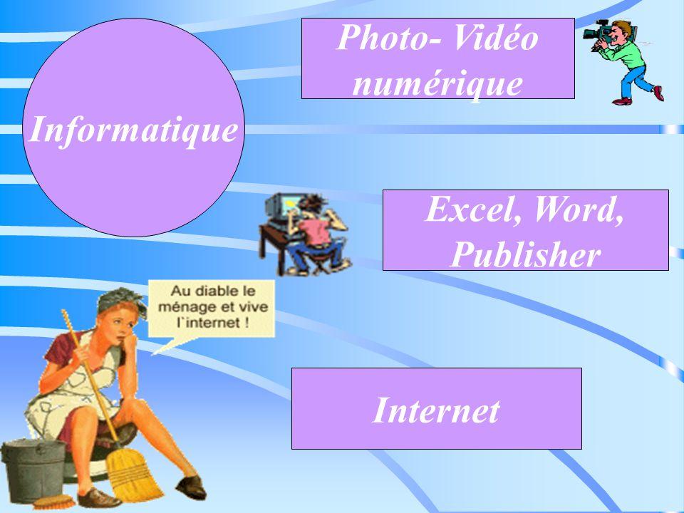 Informatique Internet Excel, Word, Publisher Photo- Vidéo numérique
