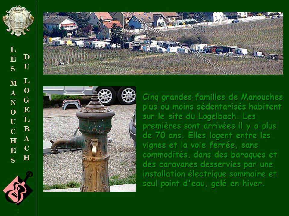 1 LESMANOUCHESLESMANOUCHES DULOGELBACHDULOGELBACH Le site du Logelbach LES MANOUCHES Défilement automatique Mettre le son – Ne pas cliquer