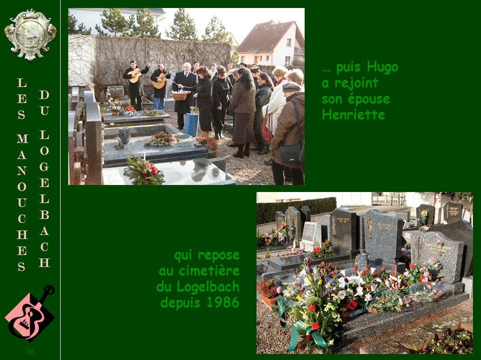 35 LESMANOUCHESLESMANOUCHES DULOGELBACHDULOGELBACH Un groupe de musiciens manouches lui a rendu un dernier hommage…