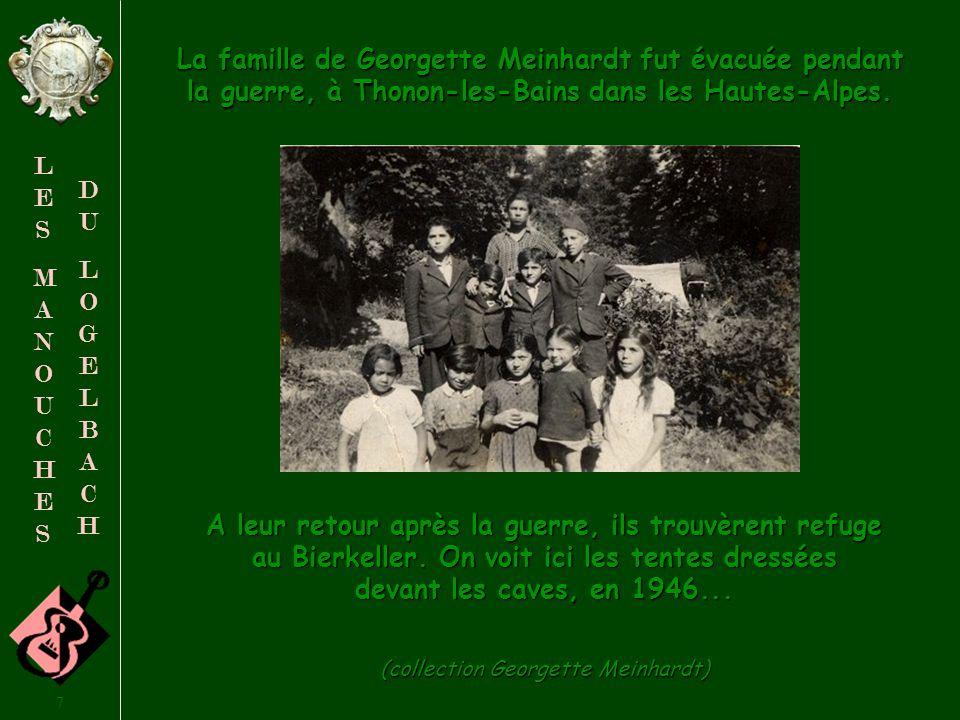 6 LESMANOUCHESLESMANOUCHES DULOGELBACHDULOGELBACH Leur famille était installée à Wintzenheim bien avant la création du campement du Logelbach.