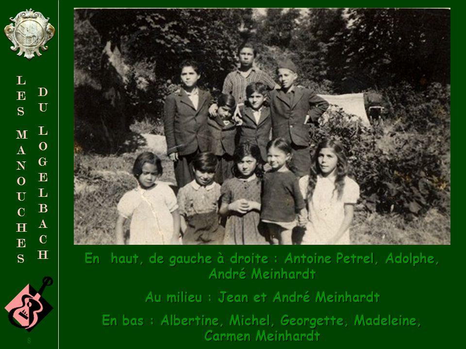 7 LESMANOUCHESLESMANOUCHES DULOGELBACHDULOGELBACH La famille de Georgette Meinhardt fut évacuée pendant la guerre, à Thonon-les-Bains dans les Hautes-Alpes.