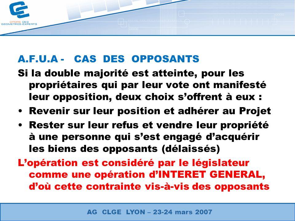 A.F.U.A - CAS DES OPPOSANTS Si la double majorité est atteinte, pour les propriétaires qui par leur vote ont manifesté leur opposition, deux choix sof