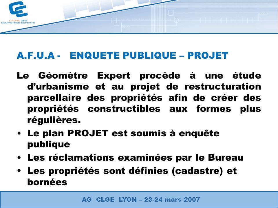 A.F.U.A - ENQUETE PUBLIQUE – PROJET Le Géomètre Expert procède à une étude durbanisme et au projet de restructuration parcellaire des propriétés afin de créer des propriétés constructibles aux formes plus régulières.