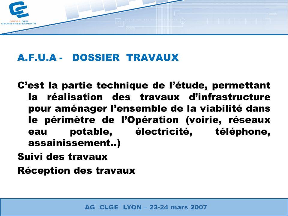 A.F.U.A - DOSSIER TRAVAUX Cest la partie technique de létude, permettant la réalisation des travaux dinfrastructure pour aménager lensemble de la viab
