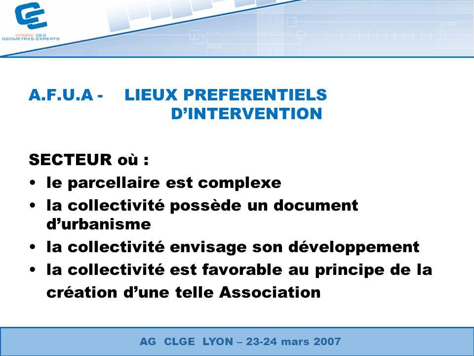 A.F.U.A - LIEUX PREFERENTIELS DINTERVENTION SECTEUR où : le parcellaire est complexe la collectivité possède un document durbanisme la collectivité en