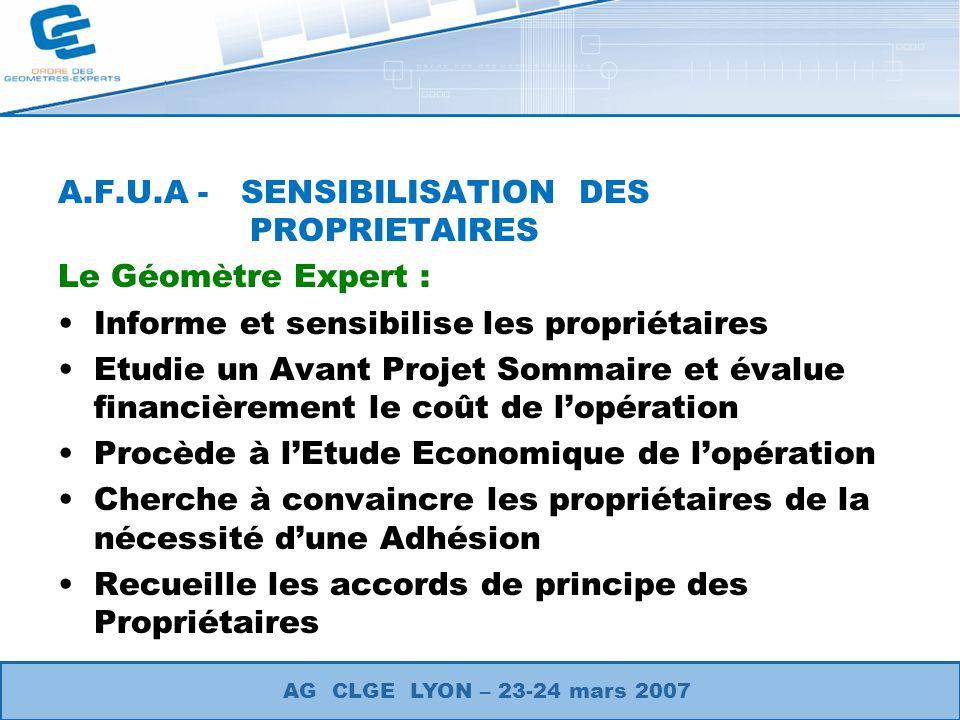 A.F.U.A - SENSIBILISATION DES PROPRIETAIRES Le Géomètre Expert : Informe et sensibilise les propriétaires Etudie un Avant Projet Sommaire et évalue fi