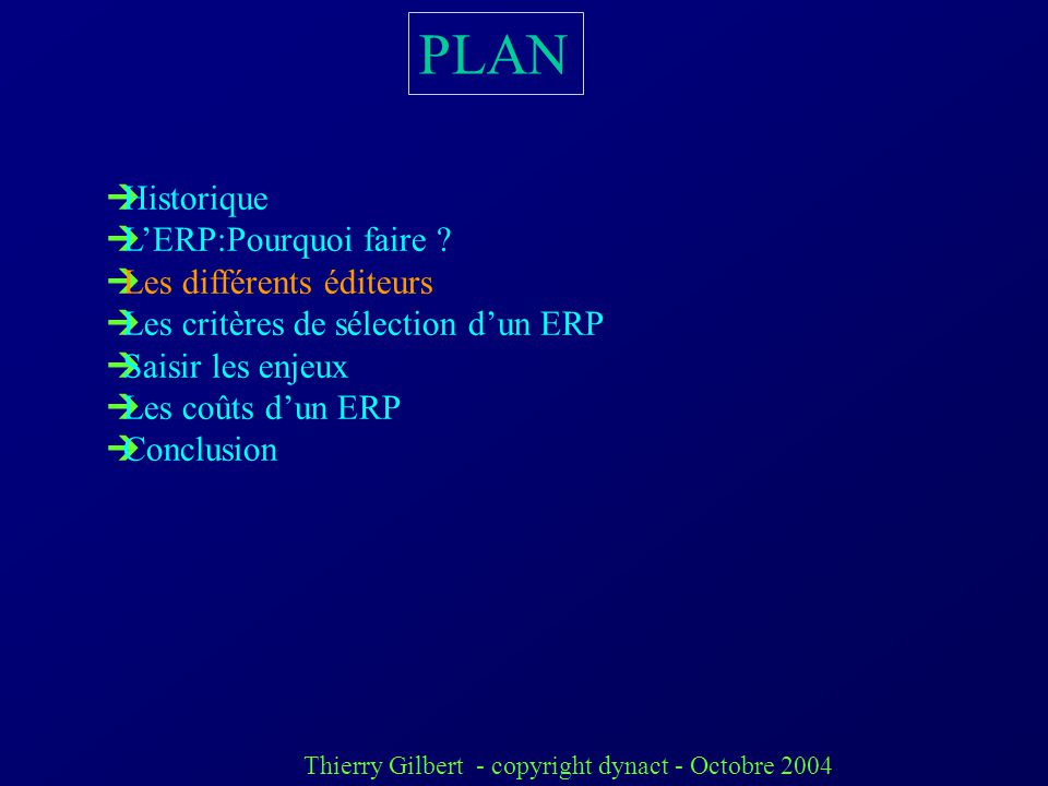 Thierry Gilbert - copyright dynact - Octobre 2004 Constatation importante (organisation) Ce sont les principalement les systèmes dinformation qui favo