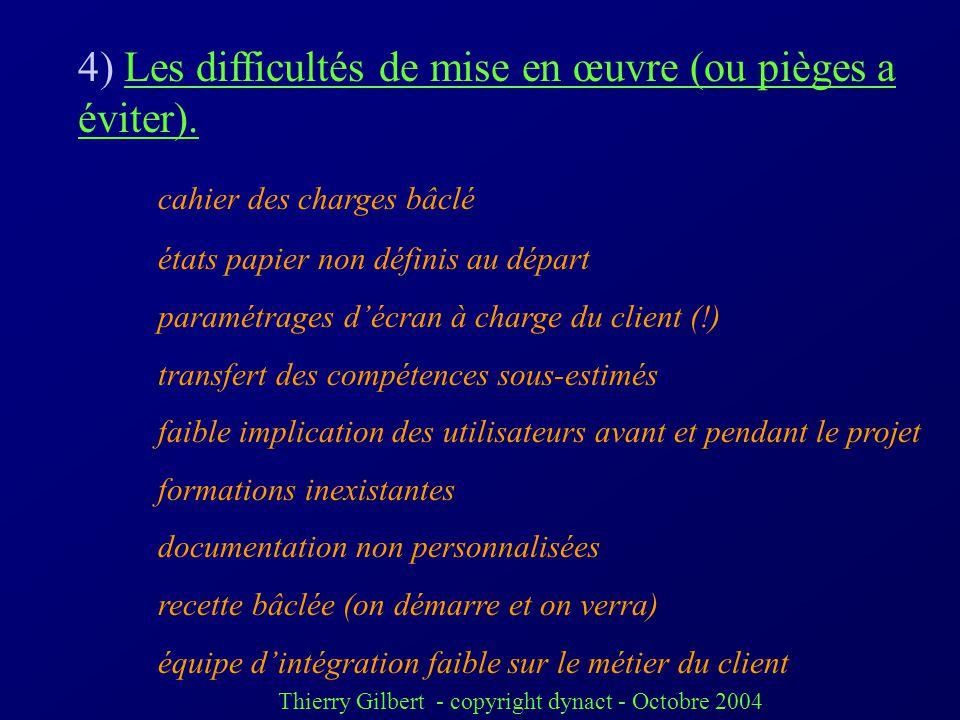 Thierry Gilbert - copyright dynact - Octobre 2004 3) En ce sens les ERP favorisent des mouvements organisationnels contradictoires. centralisation adm