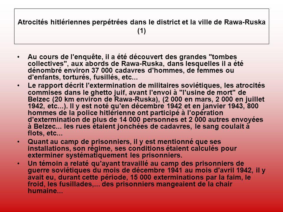 Atrocités hitlériennes perpétrées dans le district et la ville de Rawa-Ruska (1) Au cours de l'enquête, il a été découvert des grandes