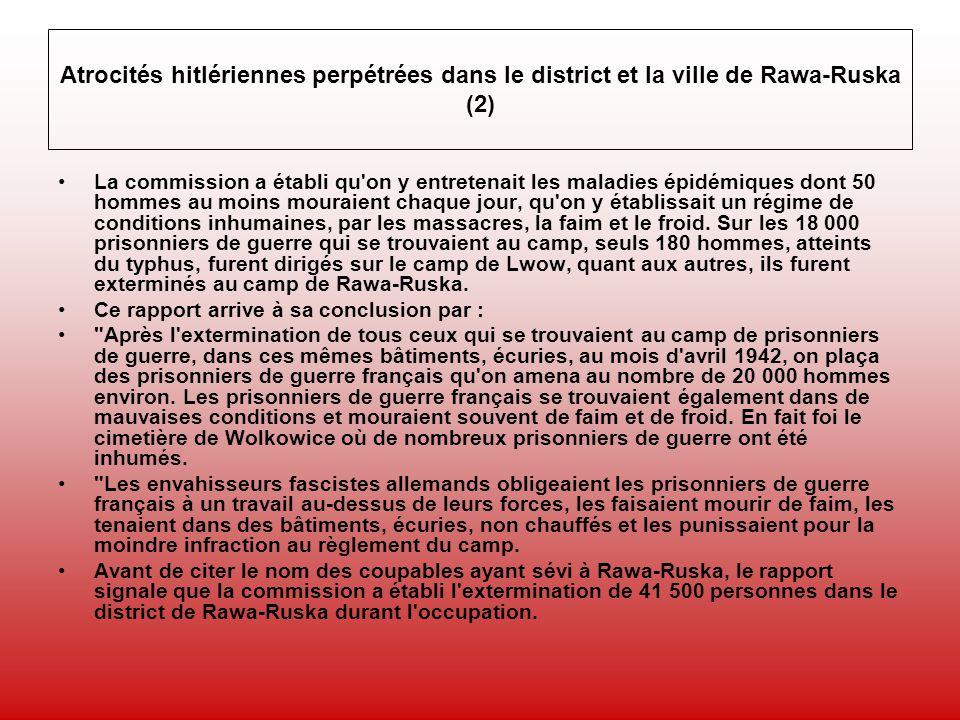 Atrocités hitlériennes perpétrées dans le district et la ville de Rawa-Ruska (2) La commission a établi qu'on y entretenait les maladies épidémiques d