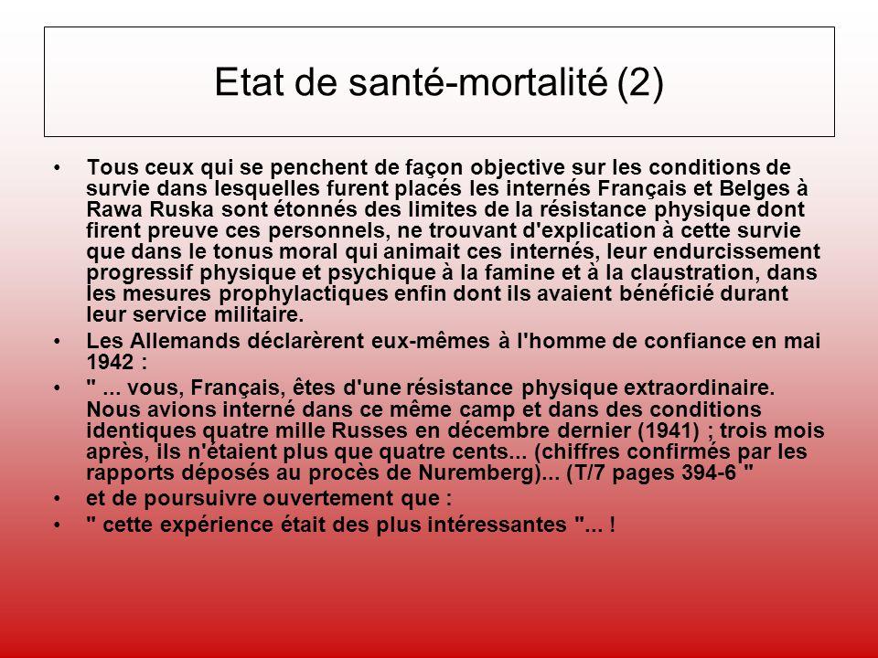 Etat de santé-mortalité (2) Tous ceux qui se penchent de façon objective sur les conditions de survie dans lesquelles furent placés les internés Franç