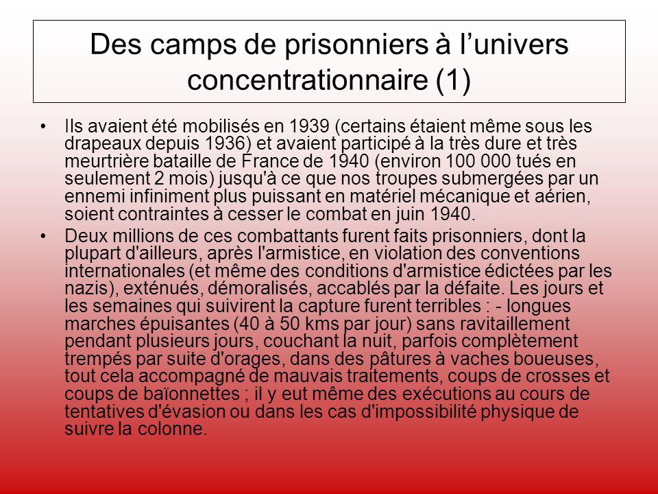 Des camps de prisonniers à lunivers concentrationnaire (1) Ils avaient été mobilisés en 1939 (certains étaient même sous les drapeaux depuis 1936) et