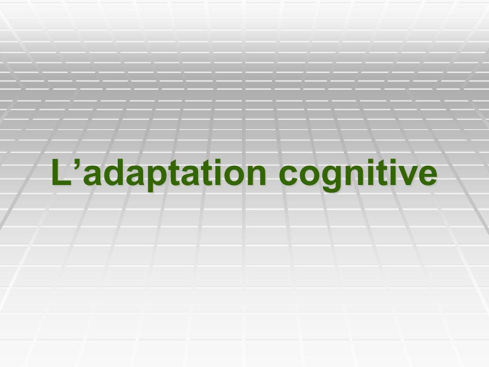 Ladaptation cognitive