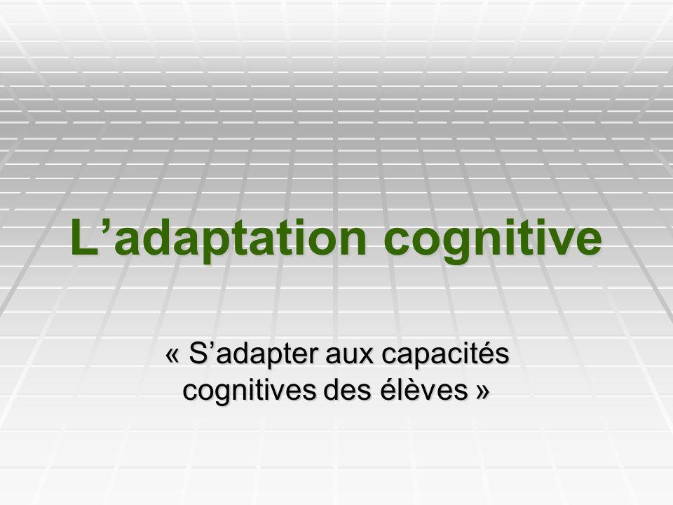 « Sadapter aux capacités cognitives des élèves »