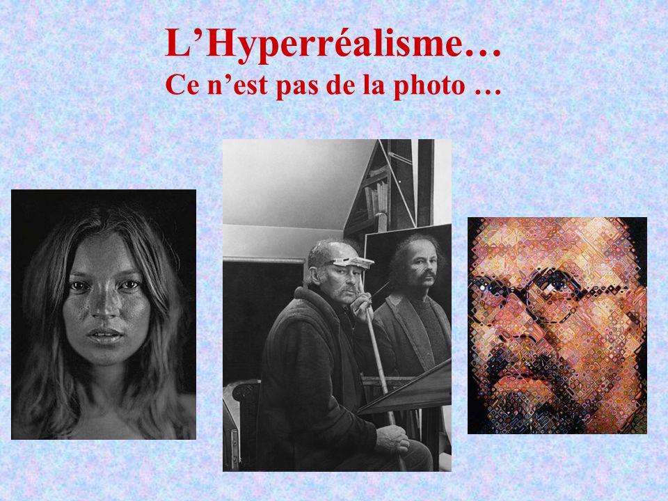 LHyperréalisme… Ce nest pas de la photo …