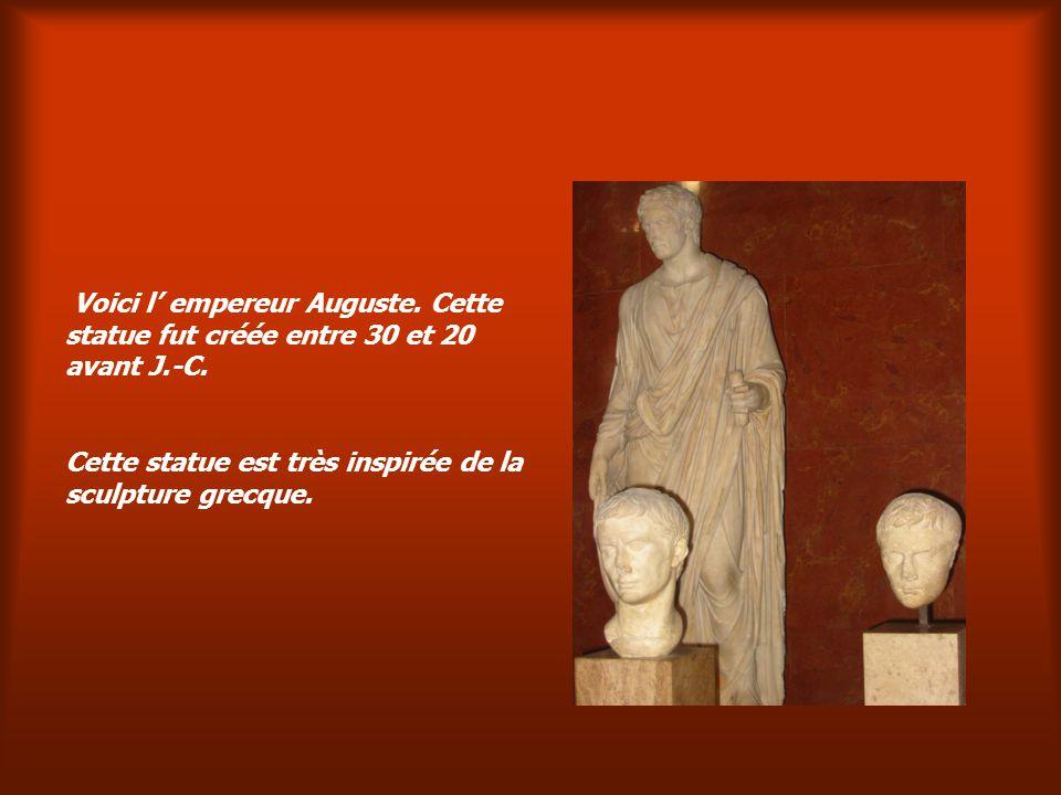 Voici l empereur Auguste.Cette statue fut créée entre 30 et 20 avant J.-C.
