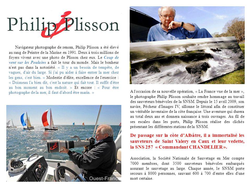 Navigateur photographe de renom, Philip Plisson a été élevé au rang de Peintre de la Marine en 1991.
