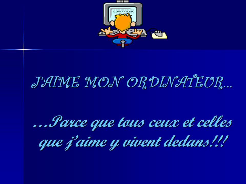 JAIME MON ORDINATEUR….