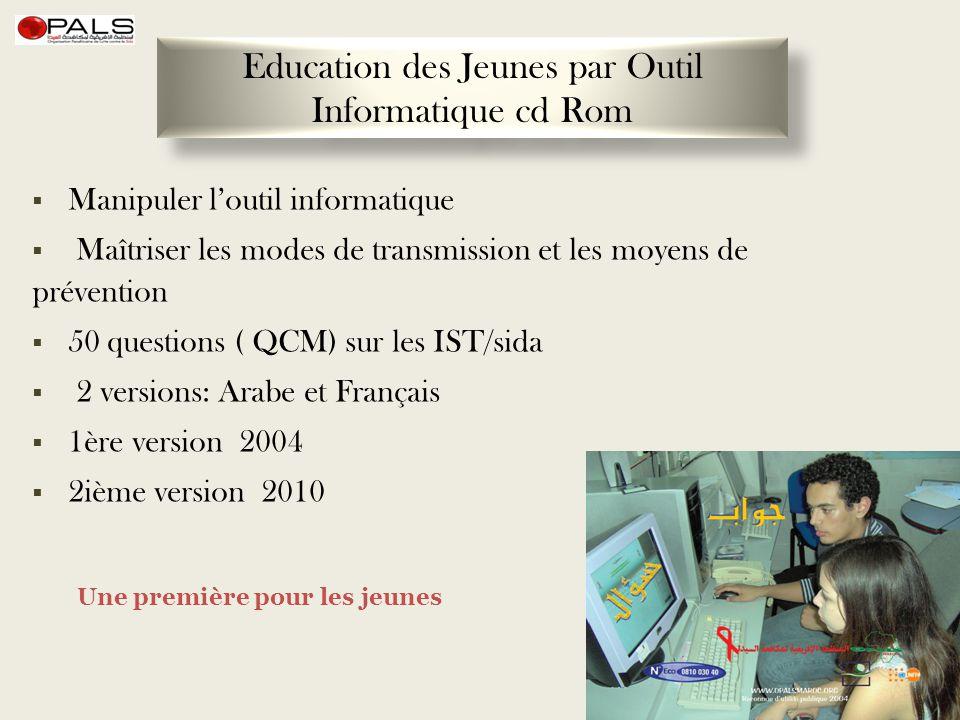 Manipuler loutil informatique Maîtriser les modes de transmission et les moyens de prévention 50 questions ( QCM) sur les IST/sida 2 versions: Arabe e