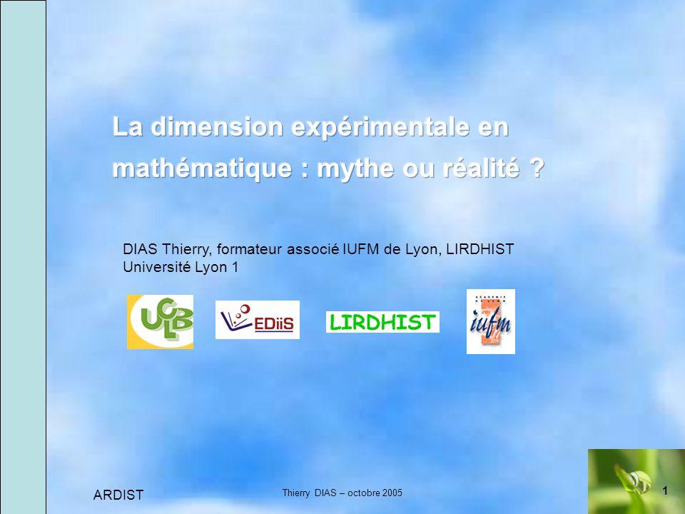 1 ARDIST Thierry DIAS – octobre 2005 DIAS Thierry, formateur associé IUFM de Lyon, LIRDHIST Université Lyon 1