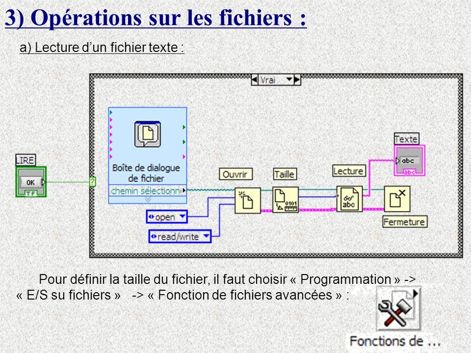 3) Opérations sur les fichiers : a) Lecture dun fichier texte : Pour définir la taille du fichier, il faut choisir « Programmation » -> « E/S su fichiers » -> « Fonction de fichiers avancées » :