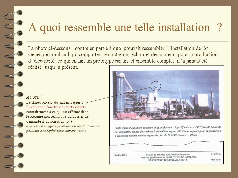 A quoi ressemble une telle installation ? La photo ci-dessous, montre en partie à quoi pourrait ressembler l installation de St Genès de Lombaud qui c