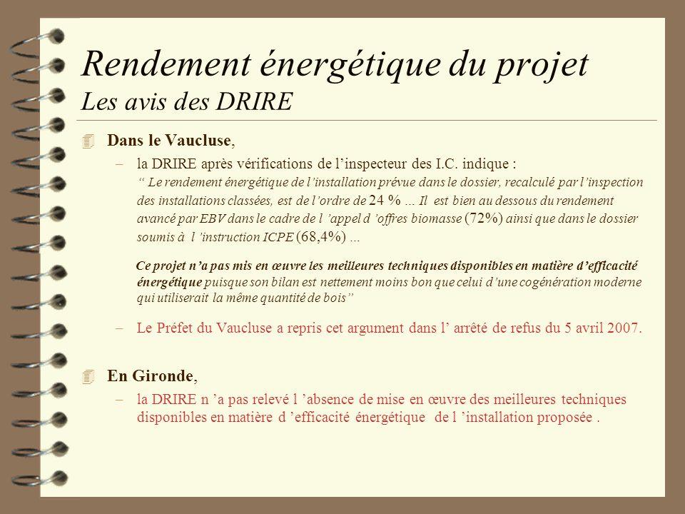 Rendement énergétique du projet Les avis des DRIRE 4 Dans le Vaucluse, –la DRIRE après vérifications de linspecteur des I.C. indique : Le rendement én