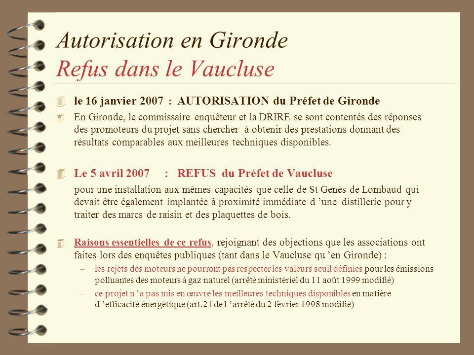 Autorisation en Gironde Refus dans le Vaucluse 4 le 16 janvier 2007 : AUTORISATION du Préfet de Gironde 4 En Gironde, le commissaire enquêteur et la D