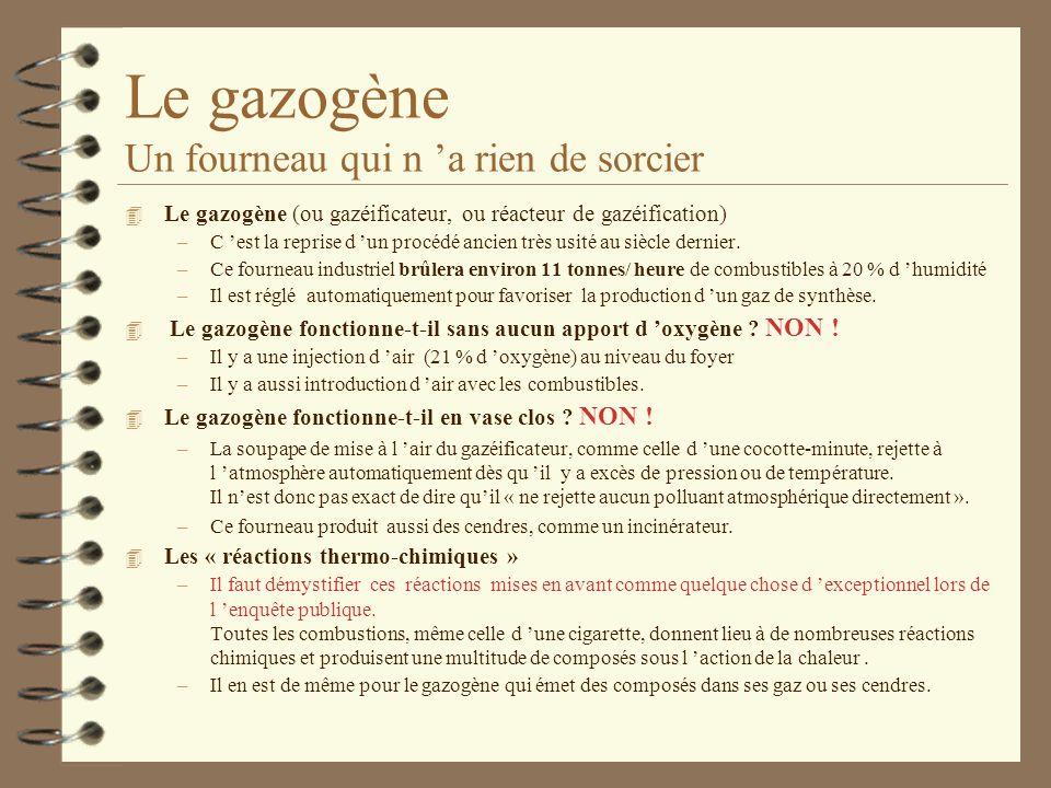 Le gazogène Un fourneau qui n a rien de sorcier 4 Le gazogène (ou gazéificateur, ou réacteur de gazéification) –C est la reprise d un procédé ancien t
