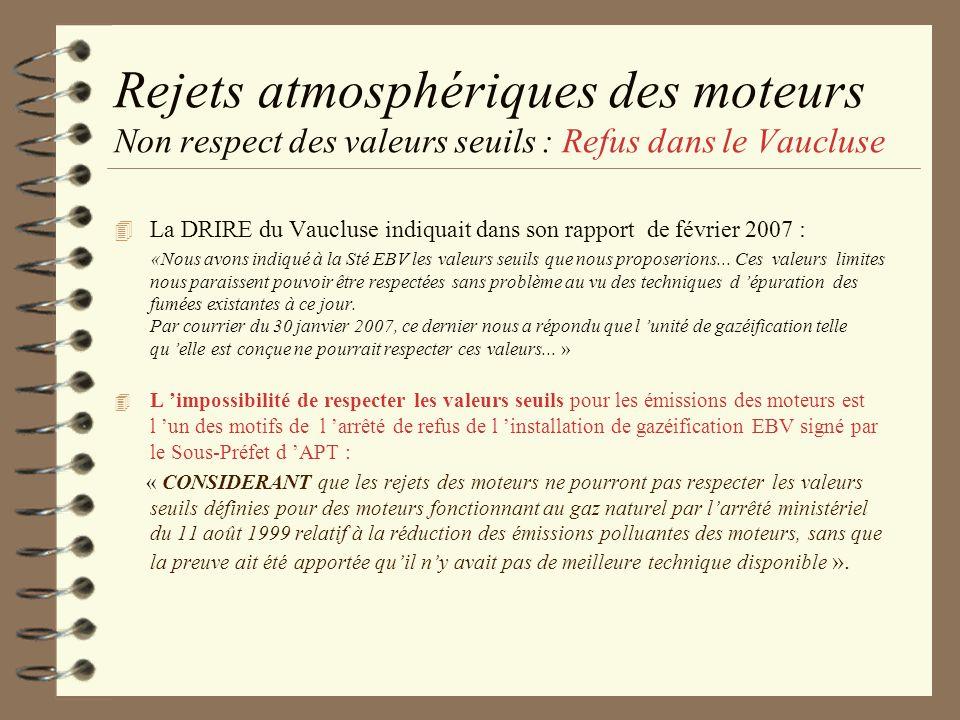 Rejets atmosphériques des moteurs Non respect des valeurs seuils : Refus dans le Vaucluse La DRIRE du Vaucluse indiquait dans son rapport de février 2