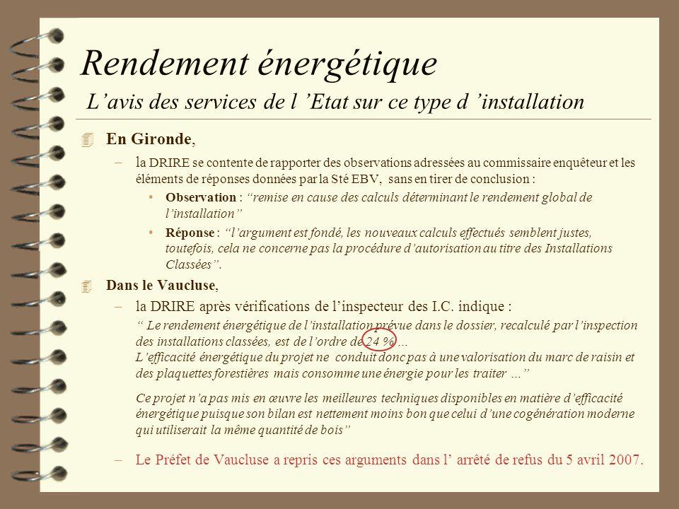 Rendement énergétique Lavis des services de l Etat sur ce type d installation 4 En Gironde, –l a DRIRE se contente de rapporter des observations adres