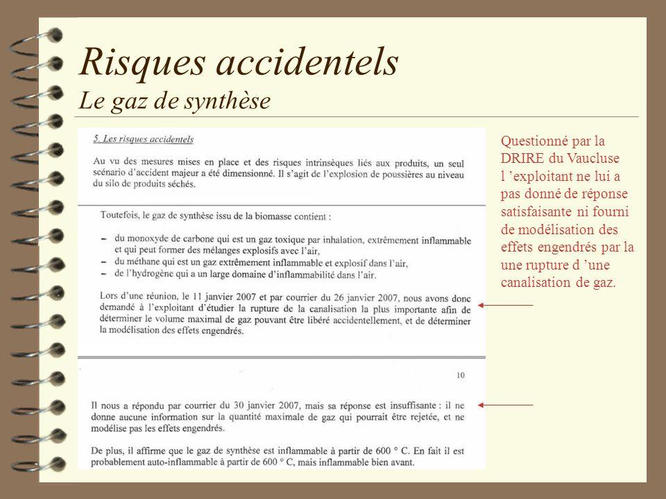 Risques accidentels Le gaz de synthèse Questionné par la DRIRE du Vaucluse l exploitant ne lui a pas donné de réponse satisfaisante ni fourni de modél