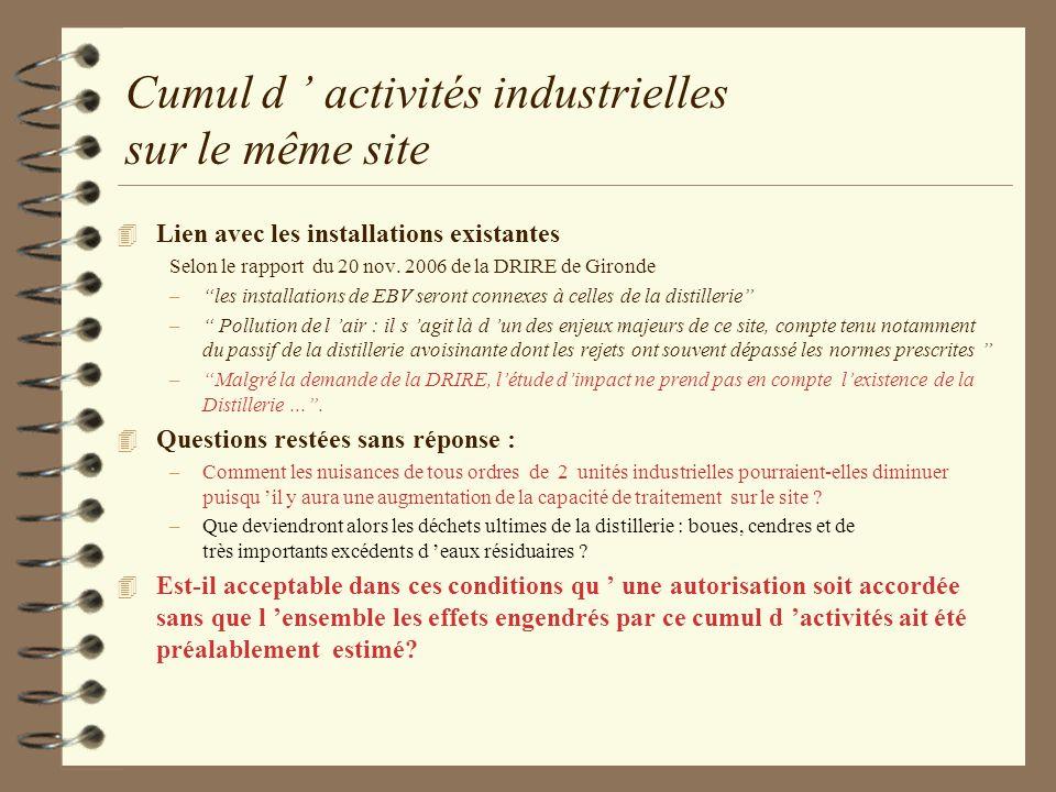 Cumul d activités industrielles sur le même site 4 Lien avec les installations existantes Selon le rapport du 20 nov. 2006 de la DRIRE de Gironde –les