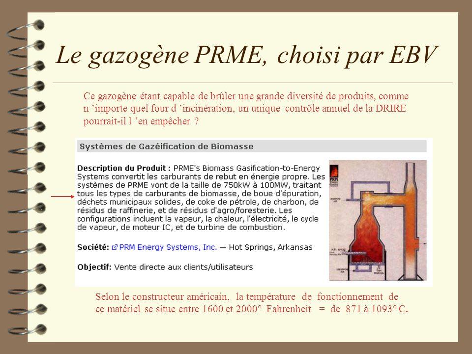Le gazogène PRME, choisi par EBV Ce gazogène étant capable de brûler une grande diversité de produits, comme n importe quel four d incinération, un un