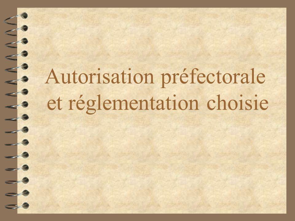 Autorisation préfectorale et réglementation choisie