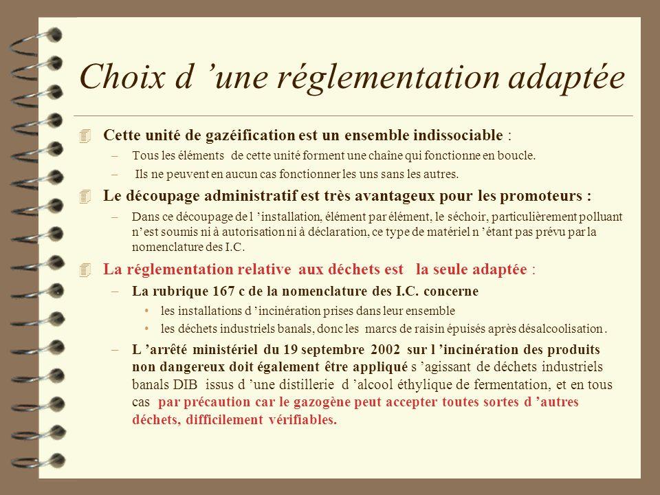 Choix d une réglementation adaptée 4 Cette unité de gazéification est un ensemble indissociable : –Tous les éléments de cette unité forment une chaîne