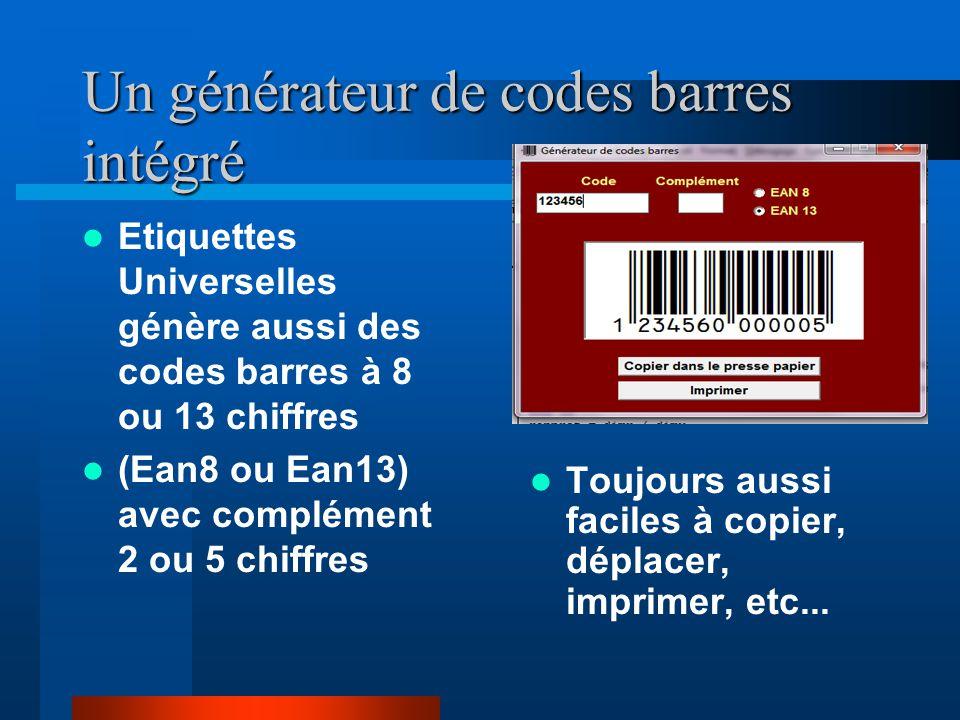 Un générateur de codes barres intégré Etiquettes Universelles génère aussi des codes barres à 8 ou 13 chiffres (Ean8 ou Ean13) avec complément 2 ou 5